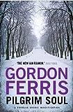 Pilgrim Soul (Douglas Brodie series) by Gordon Ferris