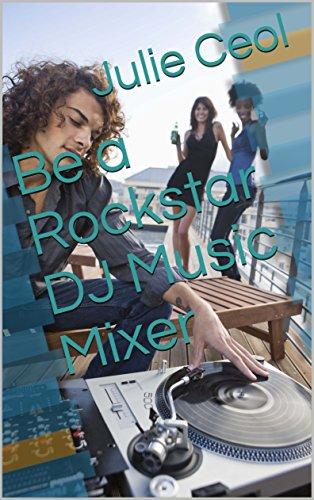 Be a Rockstar DJ Music Mixer (English Edition)