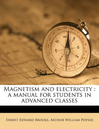Magnetism and electricity: a manual for students in advanced classes