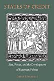 States of Credit: Size, Power, and the Development of European Polities (Princeton Economic History of the Western World)