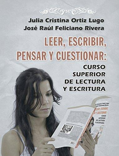 Leer, escribir, pensar, cuestionar: Curso superior de lectura y ...