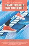 Telecharger Livres Petit Guide de l Entrepreneur COMMENT DEVENIR UN LEADER LEGENDAIRE Les meilleurs conseils pour devenir un leader inspirant qui insuffle la passion de la reussite (PDF,EPUB,MOBI) gratuits en Francaise