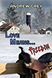 Love Means...Freedom (Farm Series Book 3)