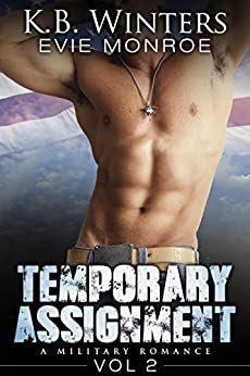 Temporary Assignment Vol 2: A Military Romance by [Winters, KB, Monroe, Evie]