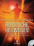 Russische Heilweisen: Mit geistigen Technologien die Selbstheilungskräfte aktivieren - mit Übungs-CD - Petra Neumayer, Herrn Tom Peter Rietdorf