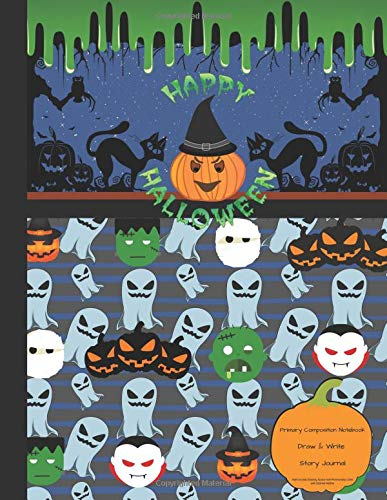 Primary Composition Notebook Story Journal draw & write  Half Unruled Drawing Space Half Penmanship Lines with Dashed Midline: Educational Handwriting ... & Writing (slime green boy Halloween, Band 3)