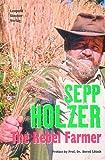 Sepp Holzer: The Rebel Farmer by Sepp Holzer (2004-12-07)