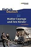 EinFach Deutsch ...verstehen. Interpretationshilfen: EinFach Deutsch ...verstehen: Bertolt Brecht: Mutter Courage und ihre Kinder