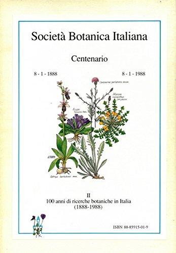 Societa' Botanica Italiana Centenario. 8 /1/1888 = 8/1/1988. Vol. I : Indice Bibliografico dei Periodici della Societa' Botanica Italiana (1844-1986) = Vol. II : 100 anni di ricerche botaniche in Italia (1888 - 1988).