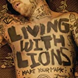 Songtexte von Living With Lions - Make Your Mark