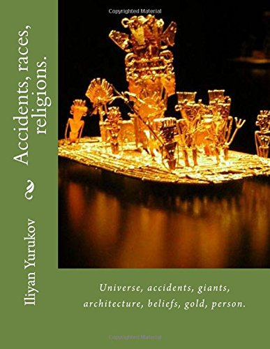 Accidents, races, religions.: Universe, accidents, giants, architecture, beliefs, gold, person.: Volume 100 (47)