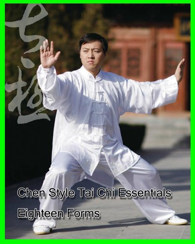 Chen Style Tai Chi Essentials Eighteen Forms (English Edition)