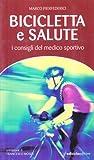 Scarica Libro Bicicletta e salute I consigli del medico sportivo (PDF,EPUB,MOBI) Online Italiano Gratis