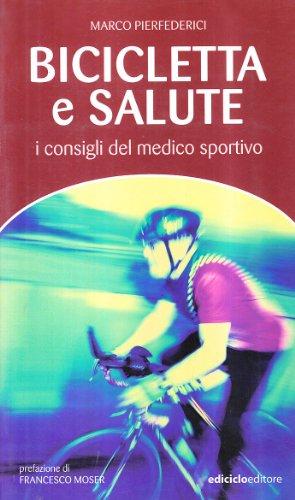 Bicicletta e salute. I consigli del medico sportivo (Manuali della bicicletta) por Marco Pierfederici
