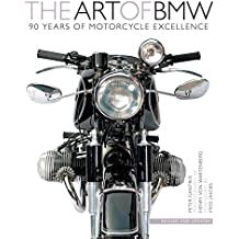 The Art Of BMW. 90 Years Of Motorcycle Excellence