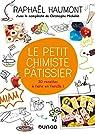 Le petit chimiste pâtissier - 30 recettes-expériences à faire en famille: 30 recettes-expériences à faire en famille par Haumont