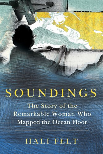 Soundings: The Story of the Remarkable Woman Who Mapped the Ocean Floor (English Edition)