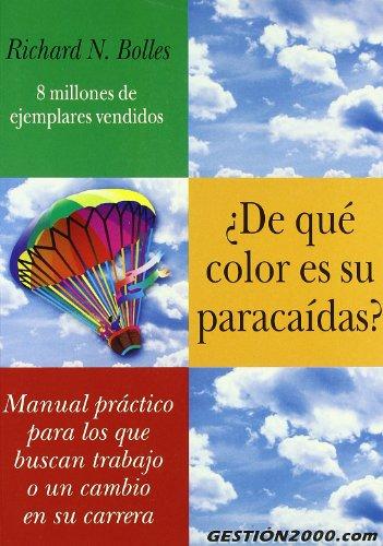 Descargar Libro ¿De qué color es su paracaídas?: Manual práctico para los que buscan trabajo o un cambio en su carrera de Richard N. Bolles