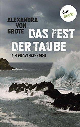 Das Fest der Taube: Ein Provence-Krimi - Band 3 (Kommissarin Florence Labelle)