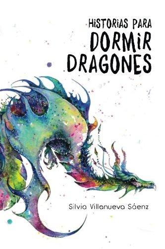 Historias para dormir Dragones por Silvia Villanueva