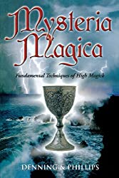 Mysteria Magica: Fundamental Techniques of High Magick (Llewellyn's Aurum Solis Series)