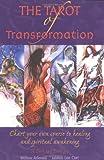 Tarot of Transformation Set: Chart Your Own Course to Healing and Spiritual Awakening
