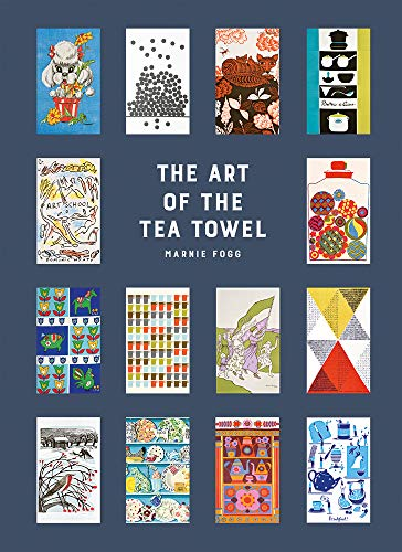 The Art of the Tea Towel: 100 of the best designs por Marnie Fogg