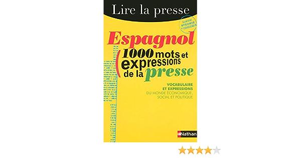 Amazon Fr Espagnol 1000 Mots Et Expressions De La Presse Ghariani Mylene Prost Gisele Livres
