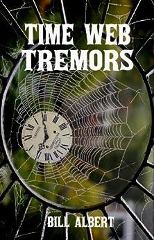 Time Web Tremors by [Albert, Bill]