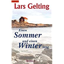 Einen Sommer und einen Winter lang