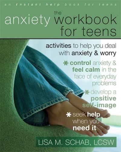 The Anxiety Workbook For Teens: Activities to Help You Deal With Anxiety & Worry: Activities to Help You Deal with Anxiety and Worry (An Instant Help Book for Teens)