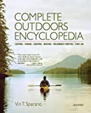 Complete Outdoors Encyclopedia: Camping, Fishing, Hunting, Boating, Wilderness Survival, First Aid