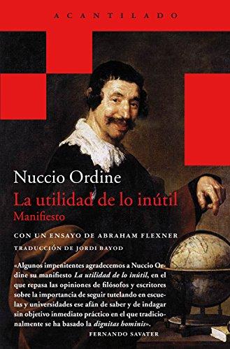 La utilidad de lo inútil: Manifiesto (Acantilado Bolsillo nº 36) por Nuccio Ordine