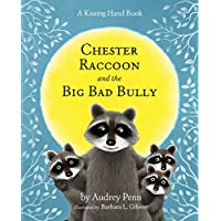 Chester Raccoon and the Big Bad Bully [With CD (Audio)] (The Kissing Hand Series)