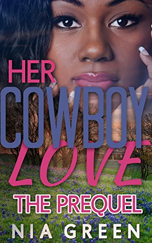 Her Cowboy Love PREQUEL (A BWWM Interracial New Adult Western Romance)