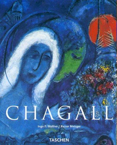 Marc Chagall, 1887-1985. Le Peintre-poète par Ingo F. Walther