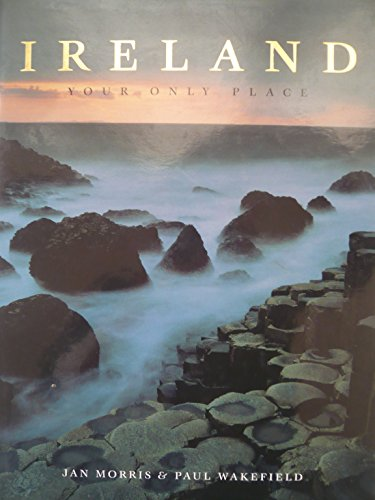Ireland: Your Only Place por Jan Morris