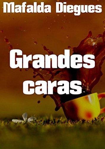 Grandes caras (Portuguese Edition) por Mafalda  Diegues