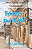 Sooner than Gold by Lindermuth, J. R. (2013) Paperback