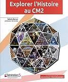 Explorer l'histoire au CM2 (1Cédérom)