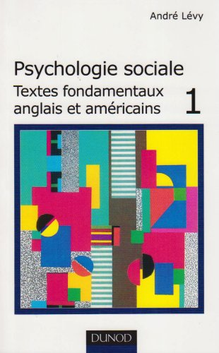 Psychologie sociale, tome 1 : Textes fondamentaux anglais et américains