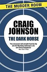 The Dark Horse (A Walt Longmire Mystery) by Craig Johnson (2013-09-28)