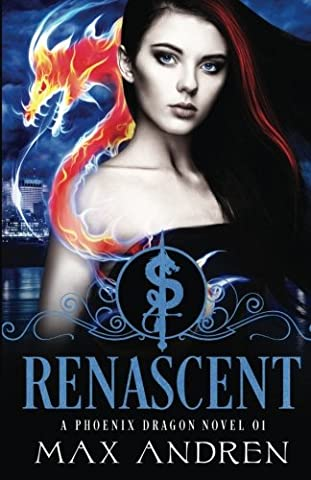 A Phoenix Dragon Novel 01: Renascent