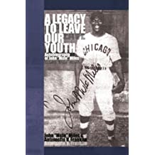 A Legacy to Leave Our Youth: Autobiography of John ''Mule'' Miles by John 'Mule' Miles (2009-07-06)