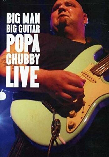 Big Man, Big Guitar: Popa Chubby Live - Men Dvd Soul