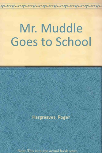 Mr. Muddle Goes to School
