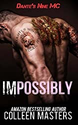 Impossibly (Dante's Nine MC) (Volume 1) by Colleen Masters (2014-03-06)