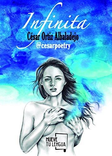 Infinita (Poesía) por César Ortiz Albaladejo (@cesarpoetry)