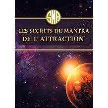 Les Secrets du Mantra de l'Attraction