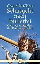 Sehnsucht nach Bullerbü: Gebt euren Kindern die Kindheit zurück